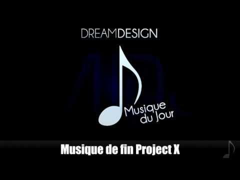 MDJ : Musique de fin Project X
