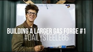 MAKING A LARGER GAS FORGE #1: Planning
