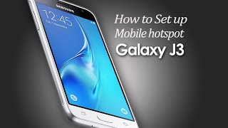 How to Set up Mobile hotspot Samsung Galaxy J3