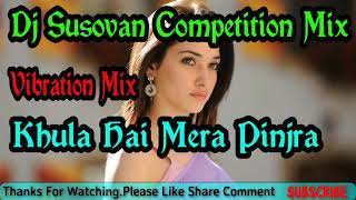 Khula Hai Mera Pinjra Competition Mix || Dj Susovan Mix || Rathajatra Special Vibration Mix