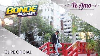 Bonde do Brasil Te Amo Clipe Oficial