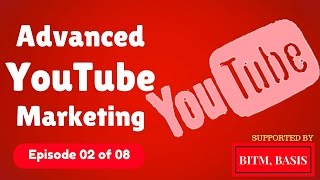 Advanced YouTube Marketing Bangla Tutorial 2017 (2 of 8) | Digital Marketing Tutorial | BITM, BASIS
