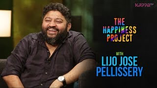 Lijo Jose Pellissery - The Happiness Project - Kappa TV