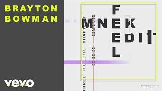 Brayton Bowman, MNEK - FEEL YOU (EDIT)[Audio]