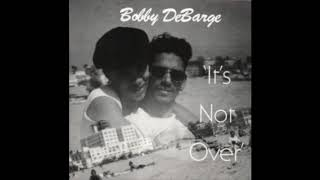 Bobby DeBarge - It's Not Over [Full Album] [CD QUALITY]