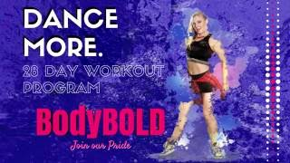 BodyBOLD Dance More - OFFICIAL LAUNCH!