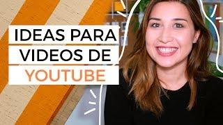 13 ideas de videos para tu canal de Youtube - Sonia Alicia