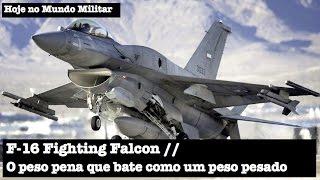 F-16 Fighting Falcon, o peso pena que bate como um peso pesado