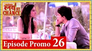 Love By Chance - Episode 26 Official Promo - bindass