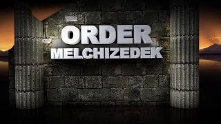 The Final Remnant - The Order of Melchizedek.