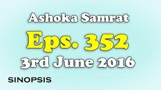 Chakravartin Ashoka Samrat Eps 352 - 3rd June 2016 | Sinopsis