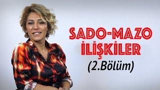 Sado Mazo İlişkiler 2 Bölüm