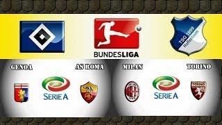 Hoffenheim vs Hamburger SV + AC Milan vs Torino + Genoa vs As Roma
