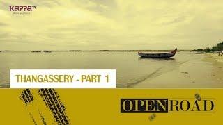 Thangassery - Part 1 - Open Road - Epi 9 - Kappa TV