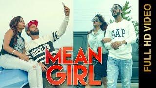 MEAN GIRL (Full Video) || AKASH AUJLA FT. RAHUL CHAHAL || HARRY JORDAN || Latest Punjabi Songs 2016