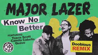 Major Lazer - Know No Better (feat. Travis Scott, Camila Cabello & Quavo) (Doobious Remix)