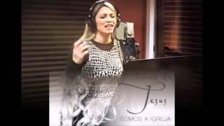 TREMEU TUDO Elaine de Jesus - CD SOMOS A IGREJA 2016