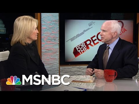 John McCain Sounds Off On Donald Trump Barack Obama And Russia For The Record MSNBC