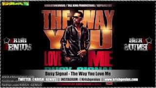 Busy Signal - The Way You Love Me [Voyage Riddim] Feb 2013