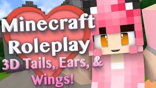 Kawaii~Chan 3D Tails, Ears, & Wings Alternatives! with Tails Mod (Minecraft Roleplay Tutorial) #4