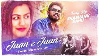 Shashank sahu - JAAN E JAAN  [Official Music video] Love song 2018