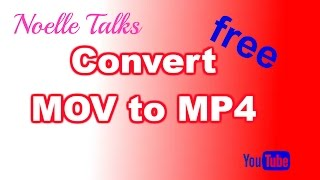 Convert Files : MOV to MP4 - convert mov to mp4  - how to change mov file - Noelle Talks