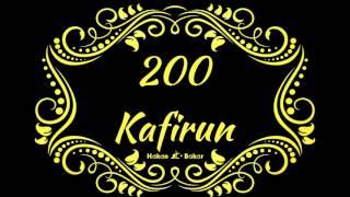 Her gün 200 defa Kafirun Suresi okumaya devam eden kimsenin imanı kuvvetlenir...