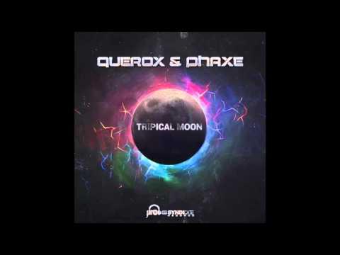 Querox & Phaxe Tripical Moon