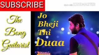 Jo Bheji Thi Duaa solo - Arijit Singh