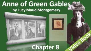 Chapter 08 - Anne of Green Gables by Lucy Maud Montgomery - Anne's Bringing-Up Is Begun