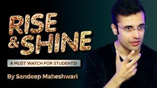 Rise & Shine - By Sandeep Maheshwari I Latest Video for Students in Hindi I Attitude is Success