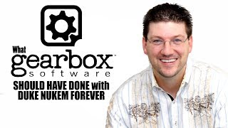 What Gearbox SHOULD HAVE DONE With Duke Nukem Forever (Gearbox 100% Honest)