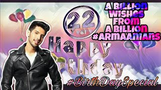 Armaan Malik|Birthday Special|22On22|A Billion Wishes From A Billion Armaanians:Let wish!!