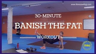 30 Minute Banish the Fat Workout