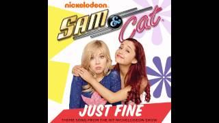 Sam & Cat - Just Fine (Full Theme Song)