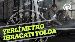 Yerli metro ihracatı yolda