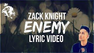 ENEMY | Lyrics | Zack Knight | New Song 2016 | Syco TM