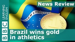 BBC News Review: Brazil wins a gold medal in athletics