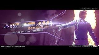 DJ Shadow Dubai - Atif Aslam Mashup
