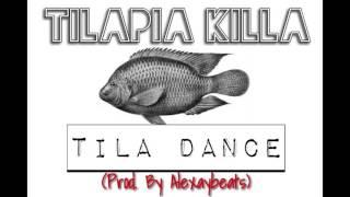Tilapia Killa   Tila Dance (Official Audio)