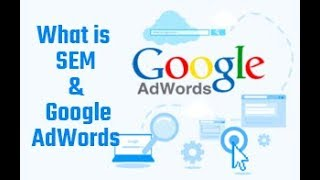 Introduction To SEM & Google AdWords | What Is SEM | What Is Adwords