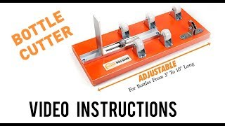 Bottle Cutter Instructions - Learn How To Cut Glass Bottles With This Glass Cutting Tool
