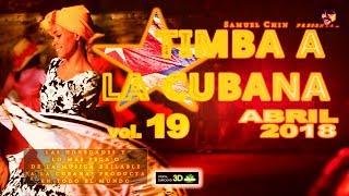 TIMBA A LA CUBANA vol. 19 - ABRIL 2018 - Las Novedades De La Musica Bailable