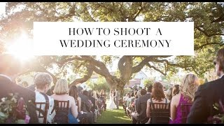 How To Shoot A Wedding Ceremony