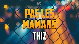 THIZ - Pas les mamans (Lyrics Video)