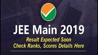 JEE Main 2019 Result Expected Soon; Check Ranks, Scores Details Here