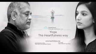 Yoga The Heartfulness Way | International Day of Yoga | 21 June 2018 | Daaji