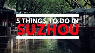 5 Things To Do In Suzhou