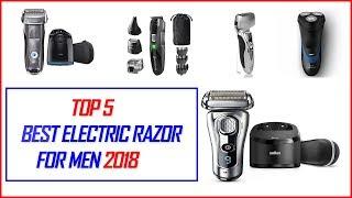 Best Electric Razor For Men 2018 - Top 5 Best Electric Razors For Men 2018