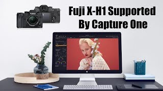 Fuji X-H1 is supported in Capture One 11.1 | How to browse quickly in C1